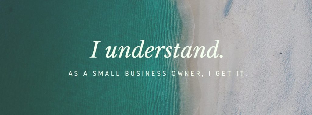 I understand small business owners.